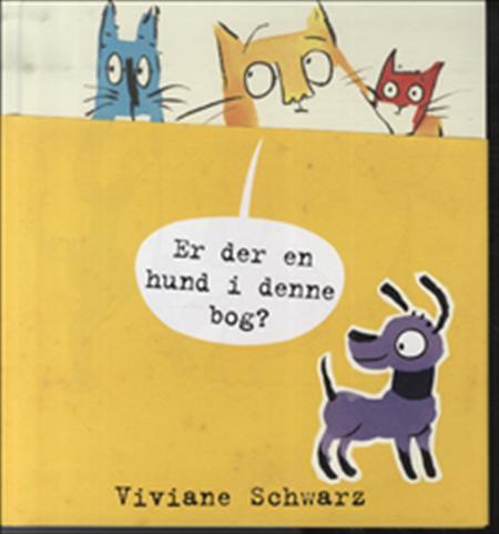 Er der en Hund i denne bog? - Viviane Schwarz - børnebog
