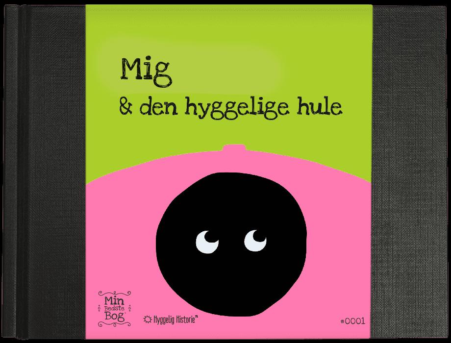 Min Bedste Bog - Mig & den hyggelige hule - Børnebøger