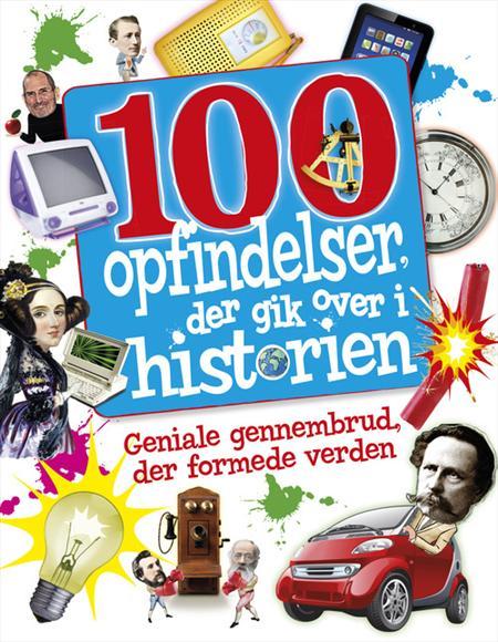 100 opfindelser, der gik over i historien - børnebøger