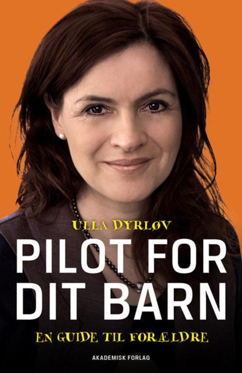 Pilot for dit barn - Ulla Dyrløv
