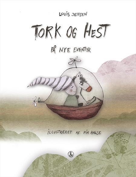 Tork og Hest på nye eventyr - Louis Jensen - Børnebøger