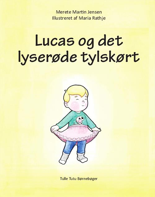 Lucas og det lyserøde tylskørt - Merete Martin Jensen - børnebøger