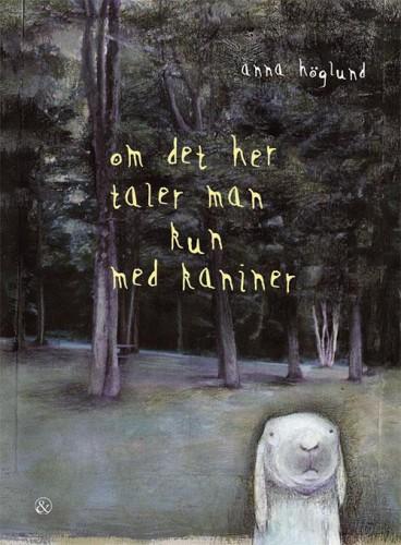 Om det her taler man kun med kaniner - Anna Höglund - Børnebøger