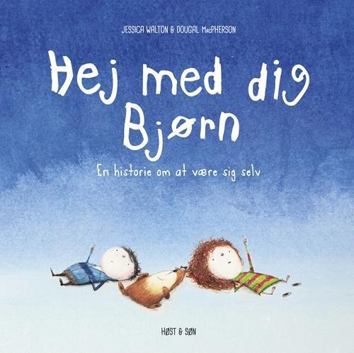 Hej med dig bjørn - Jessica Walton - Børnebøger