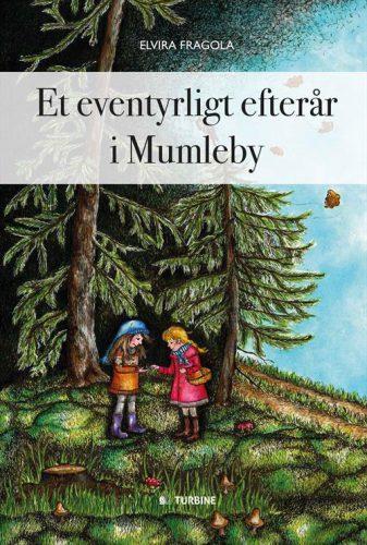 Et eventyrligt efterår i Mumleby - Elvira Fragola - Børnebøger