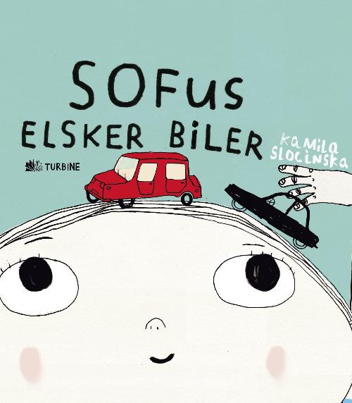 Sofus elsker biler - Kamilla Slocinska - Børnebøger