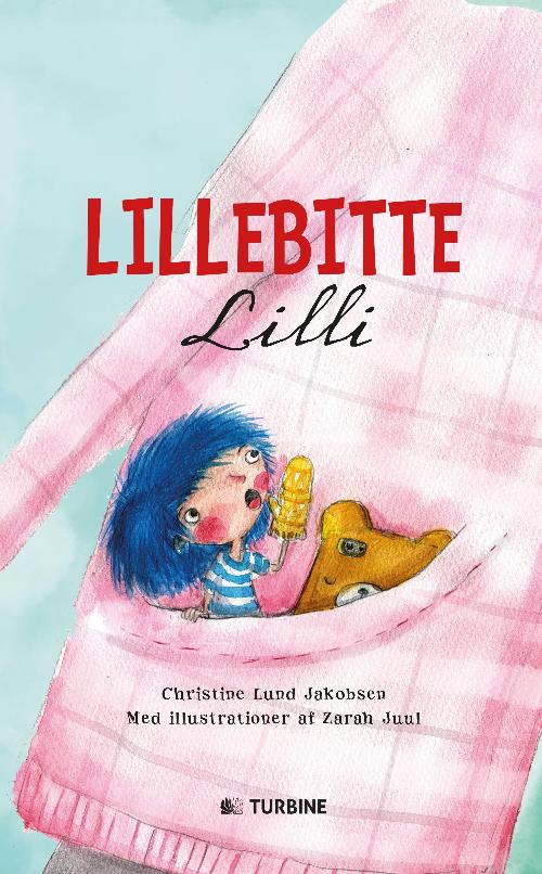 Lillebitte Lille - Christine Lund Jakobsen - Børnebøger