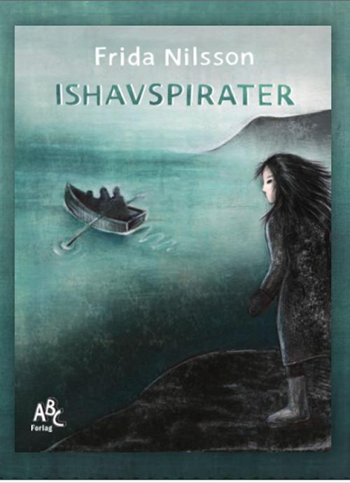 Ishavspirater - Frida Nilsson - Børnebøger