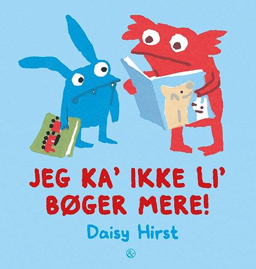 Jeg ka ikke li bøger mere - Daisy Hirst - Børnebøger