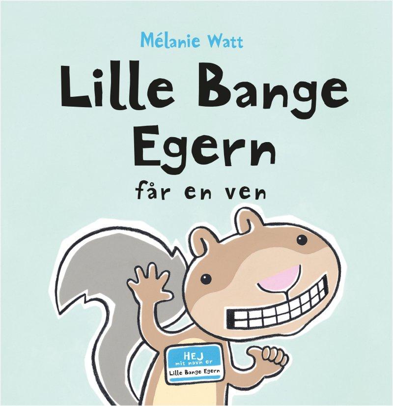 Lille Bange Egern - Melanie Watt - Børnebøger