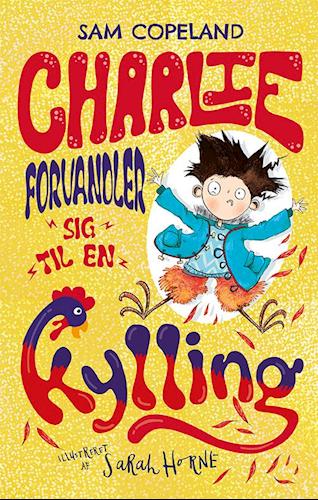 Charlie forvandler sig til en kylling - Sam Copeland - børnebøger